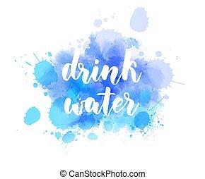 달필, -, 물, 마실 것, 손으로 쓰는
