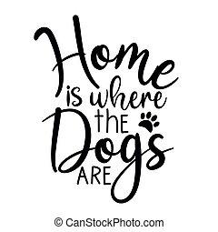 어디에서, are-, 발, 달필, 개, 은 인쇄한다, 가정, 원본